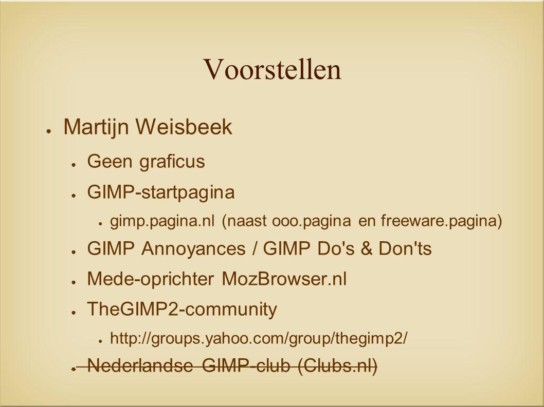 Stukje geschiedenis ● GIMP 0.x (augustus 1995) ● Gimp ToolKit (GTK) vanaf GIMP 0.6 ● Scripts vanaf GIMP 0.99 ● GIMP 1.x (mei/juni 1998) ● GIMP voldoende stabiel ● GIMP 2.x ● Zelf vensters samenstellen ● Menubalk in afbeeldingsvenster ● Dynamische tekst