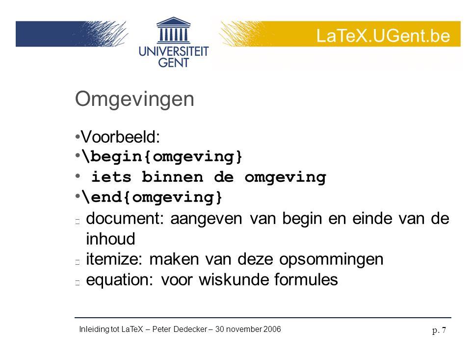 LaTeX.UGent.be Inleiding tot LaTeX – Peter Dedecker – 30 november 2006 p. 8 Eenheden in LaTeX