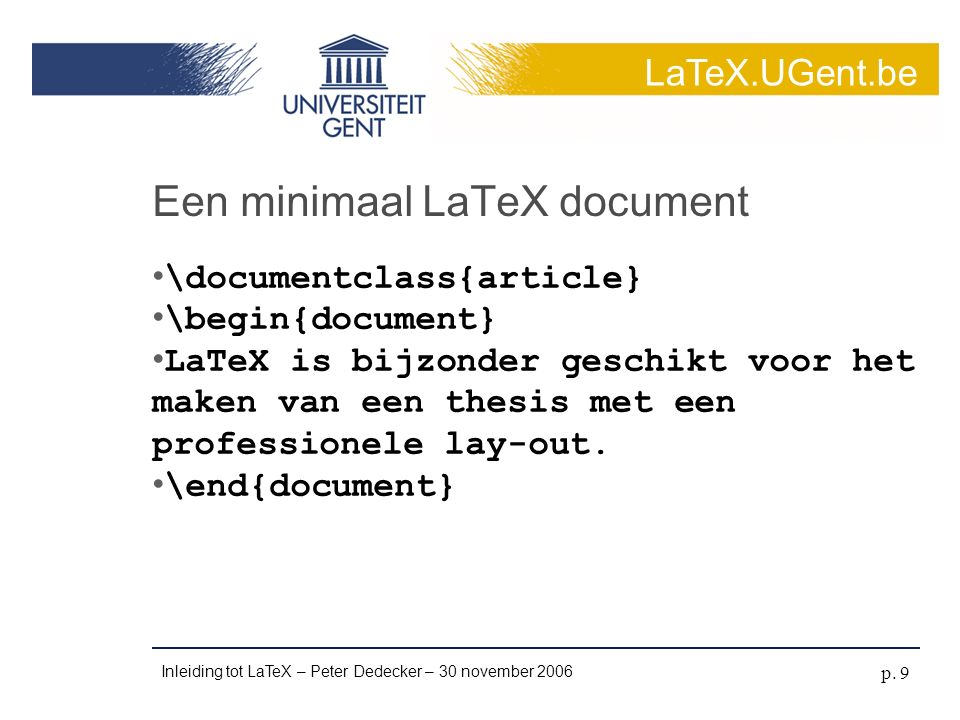 LaTeX.UGent.be Inleiding tot LaTeX – Peter Dedecker – 30 november 2006 p.
