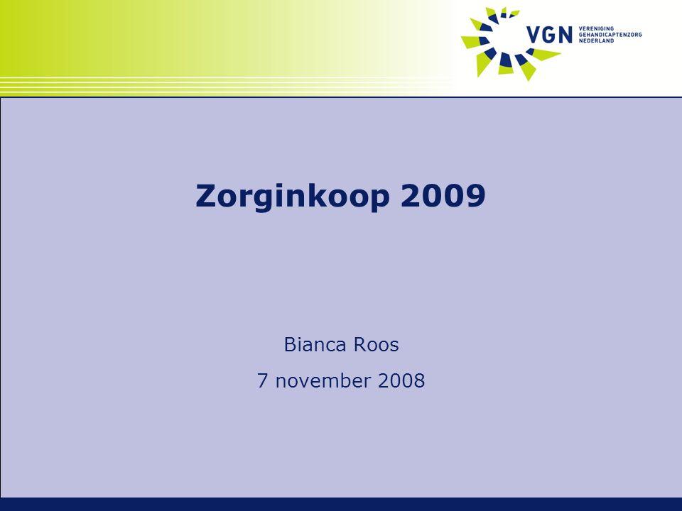 Zorginkoop 2009 Bianca Roos 7 november 2008