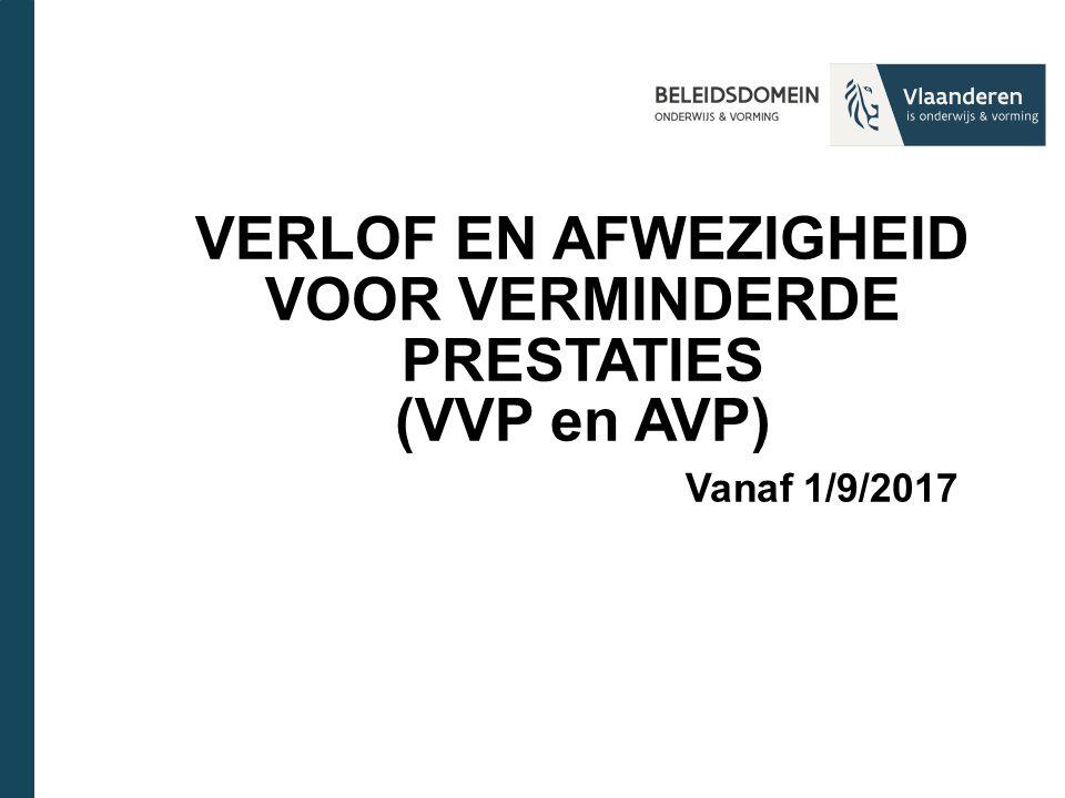 VERLOF EN AFWEZIGHEID VOOR VERMINDERDE PRESTATIES (VVP en AVP) Vanaf 1/9/2017
