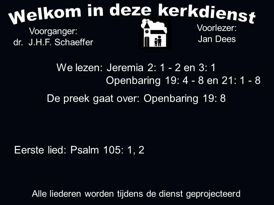 We lezen: Jeremia 2: 1 - 2 en 3: 1 Openbaring 19: 4 - 8 en 21: 1 - 8 De preek gaat over: Openbaring 19: 8 Voorganger: dr.