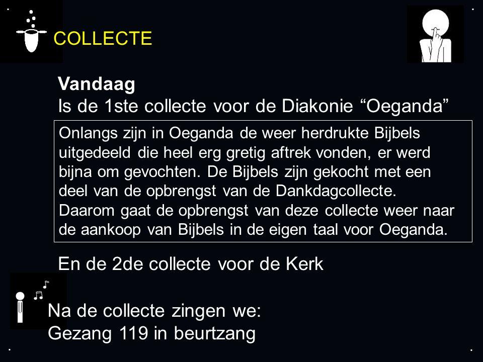 """.... COLLECTE Vandaag Is de 1ste collecte voor de Diakonie """"Oeganda"""" En de 2de collecte voor de Kerk Onlangs zijn in Oeganda de weer herdrukte Bijbels"""