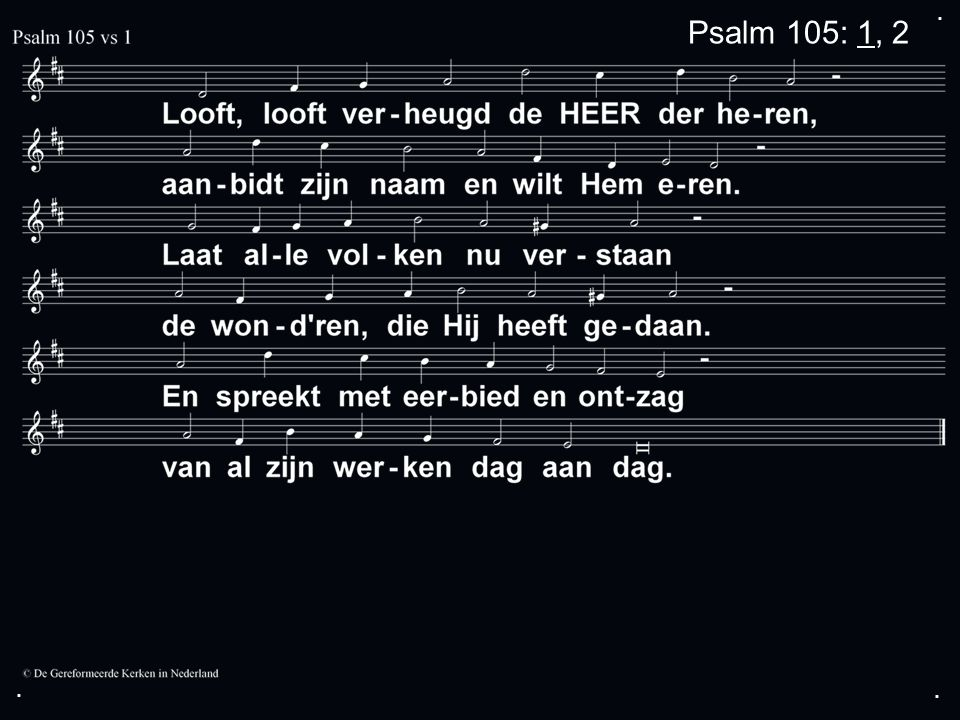 ... Psalm 105: 1, 2
