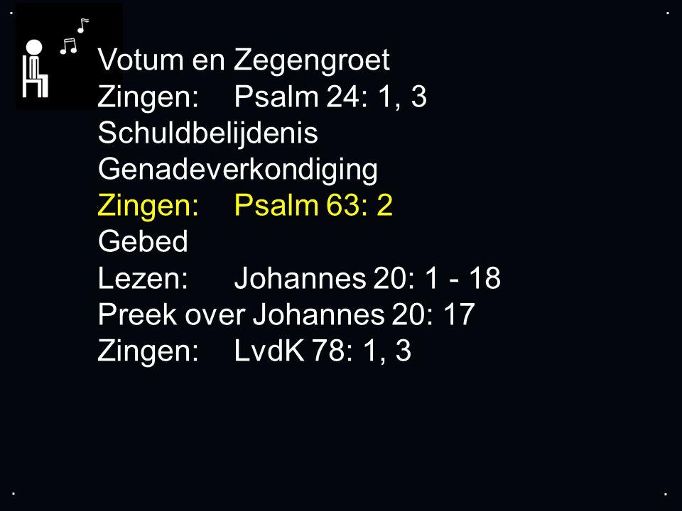 .... Zingen: LvdK 78: 1, 3 Wet Zingen:LvdK 78: 4 Gebed Collecte Zingen: LvdK 75: 13, 14, 15 Zegen