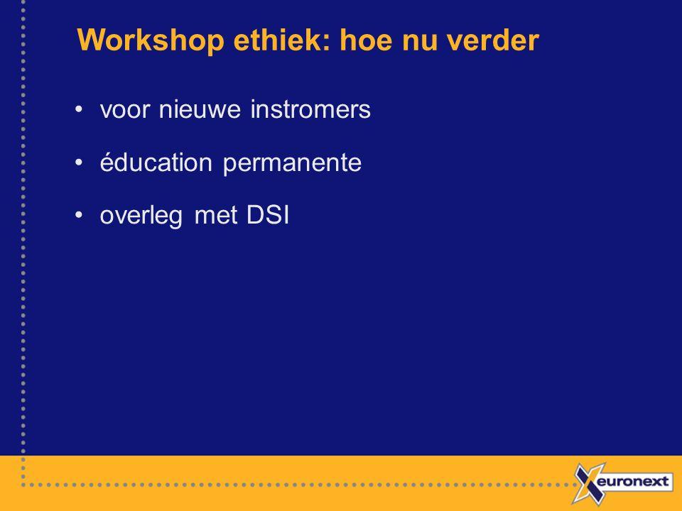 Workshop ethiek: hoe nu verder voor nieuwe instromers éducation permanente overleg met DSI