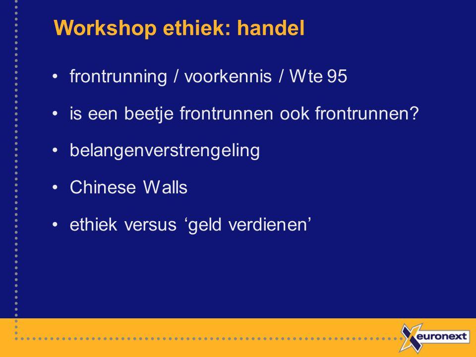 Workshop ethiek: handel frontrunning / voorkennis / Wte 95 is een beetje frontrunnen ook frontrunnen.