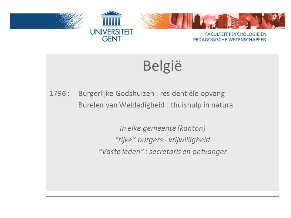 """België 1796 : Burgerlijke Godshuizen : residentiële opvang Burelen van Weldadigheid : thuishulp in natura In elke gemeente (kanton) """"rijke"""" burgers -"""
