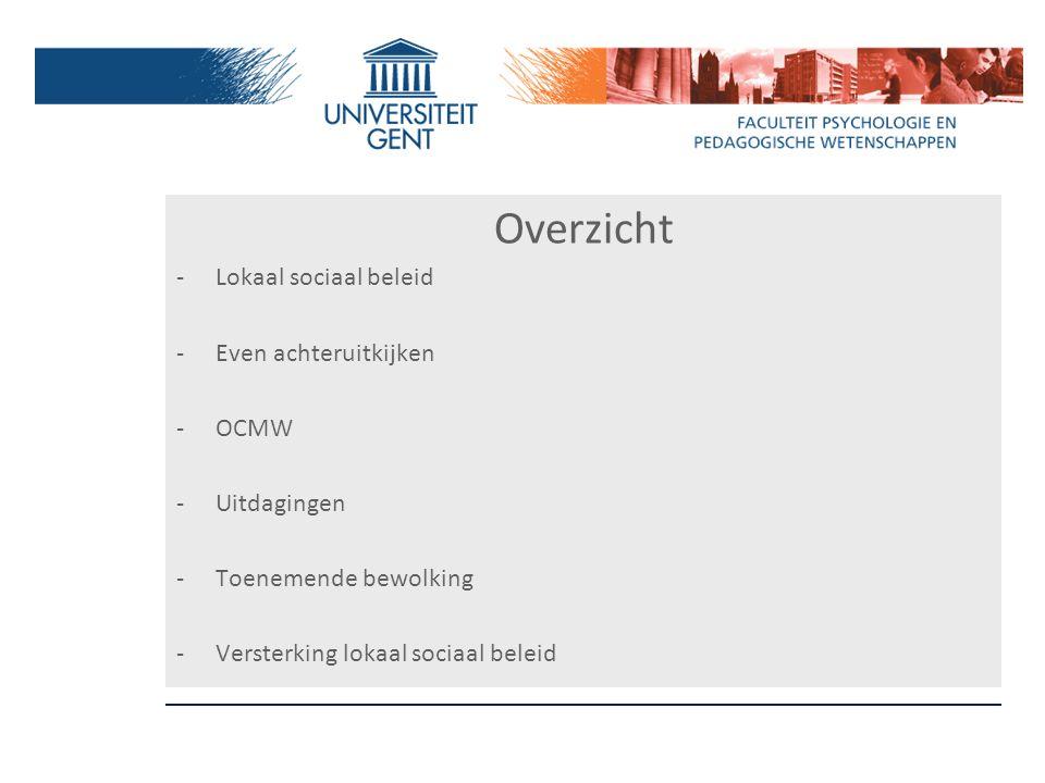 Overzicht -Lokaal sociaal beleid -Even achteruitkijken -OCMW -Uitdagingen -Toenemende bewolking -Versterking lokaal sociaal beleid