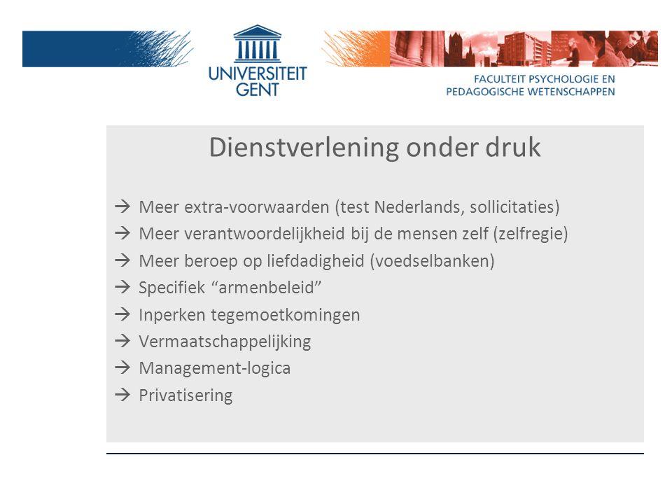 Dienstverlening onder druk  Meer extra-voorwaarden (test Nederlands, sollicitaties)  Meer verantwoordelijkheid bij de mensen zelf (zelfregie)  Meer