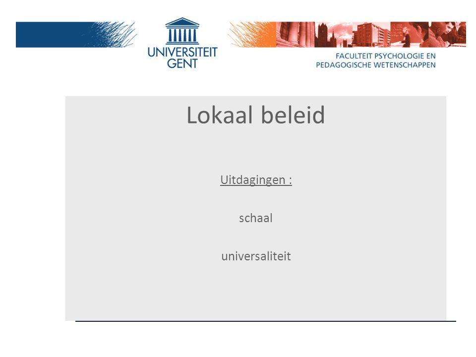 Lokaal beleid Uitdagingen : schaal universaliteit