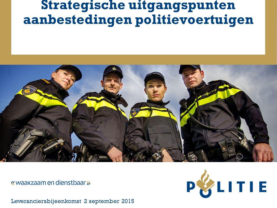 Strategische uitgangspunten aanbestedingen politievoertuigen Leveranciersbijeenkomst 2 september 2015