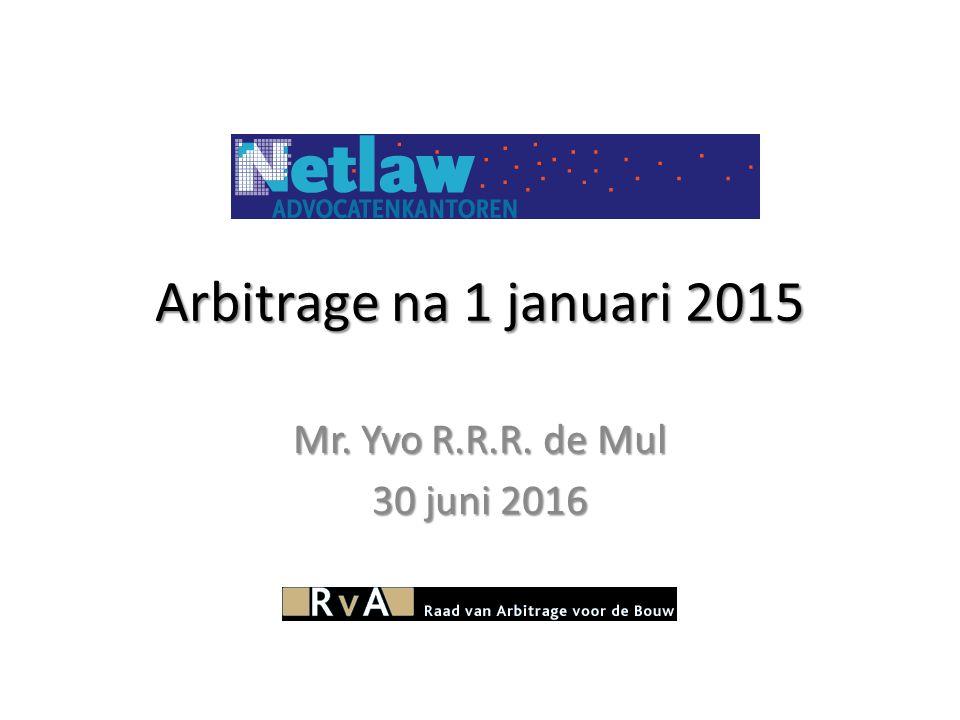 Arbitrage na 1 januari 2015 Mr. Yvo R.R.R. de Mul 30 juni 2016