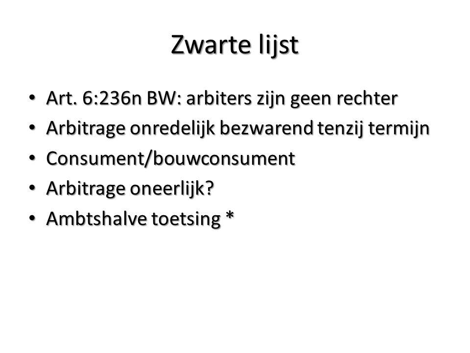 Zwarte lijst Art. 6:236n BW: arbiters zijn geen rechter Art.
