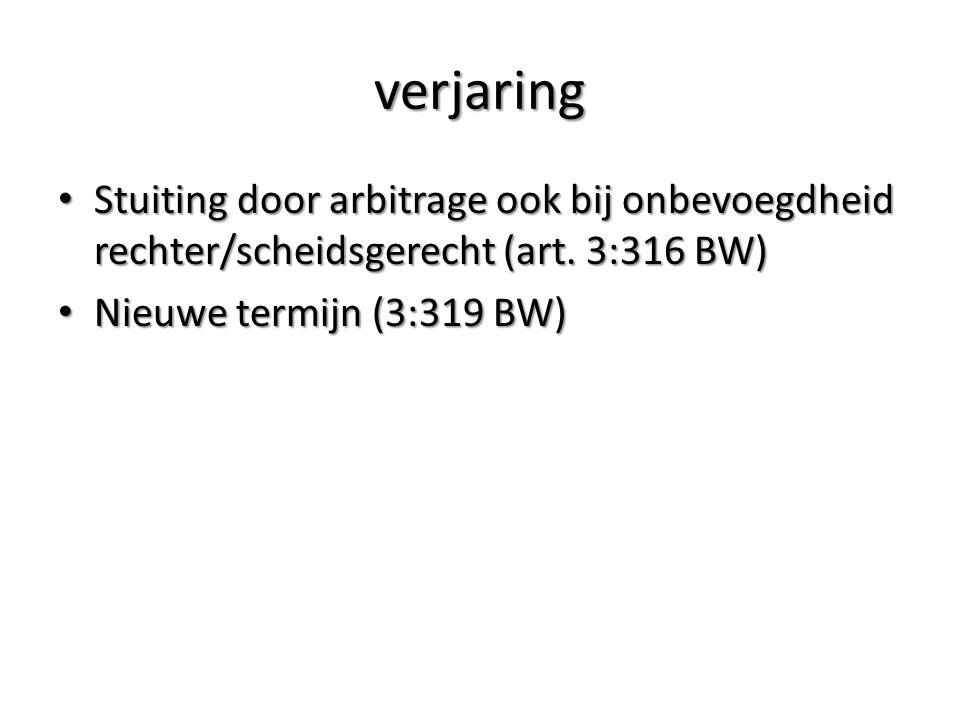 verjaring Stuiting door arbitrage ook bij onbevoegdheid rechter/scheidsgerecht (art.