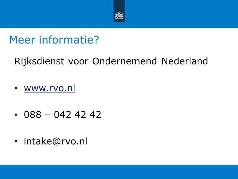 Meer informatie Rijksdienst voor Ondernemend Nederland www.rvo.nl 088 – 042 42 42 intake@rvo.nl