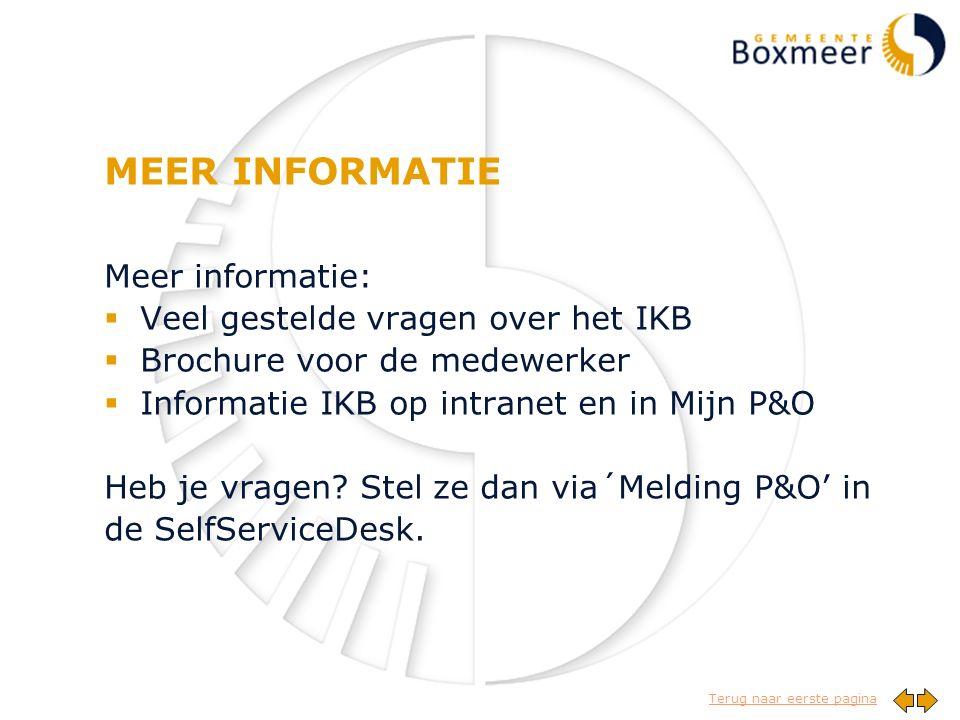 Terug naar eerste pagina MEER INFORMATIE Meer informatie:  Veel gestelde vragen over het IKB  Brochure voor de medewerker  Informatie IKB op intranet en in Mijn P&O Heb je vragen.