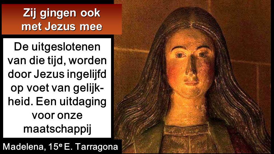 De twaalf vergezelden Hem, en ook enkele vrouwen die van boze geesten en ziekten verlost waren: Maria die Magdalena wordt genoemd, uit wie zeven duive