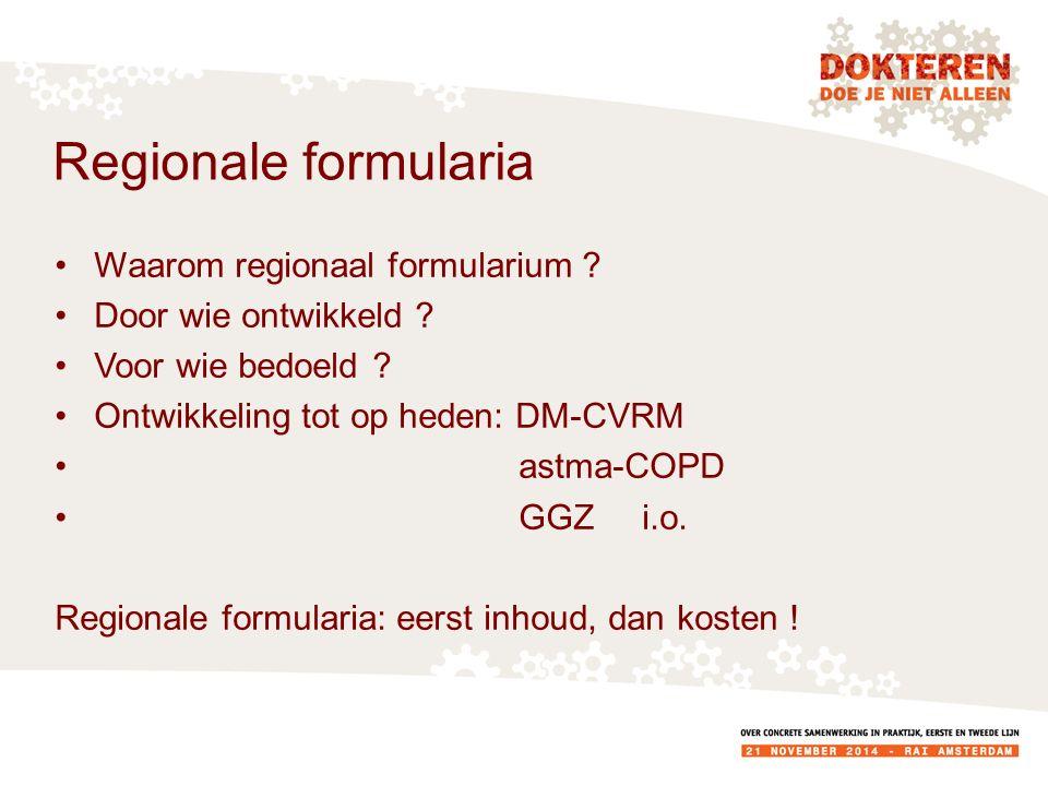 Regionale formularia Waarom regionaal formularium .
