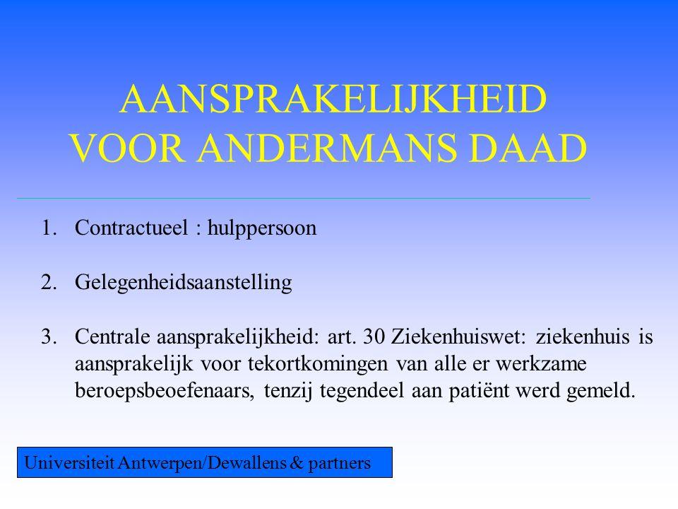 AANSPRAKELIJKHEID VOOR ANDERMANS DAAD 1.Contractueel : hulppersoon 2.Gelegenheidsaanstelling 3.Centrale aansprakelijkheid: art.