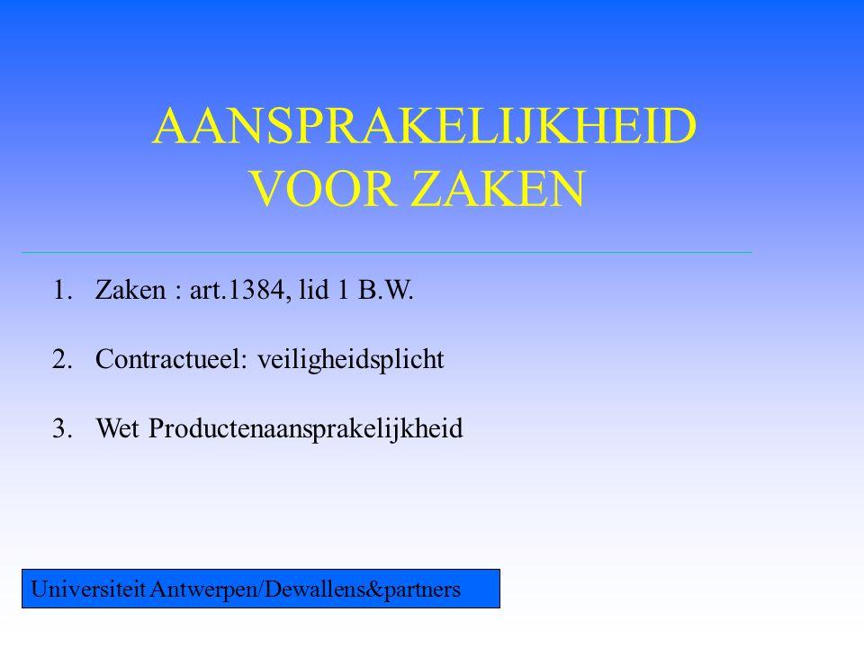AANSPRAKELIJKHEID VOOR ZAKEN 1.Zaken : art.1384, lid 1 B.W.