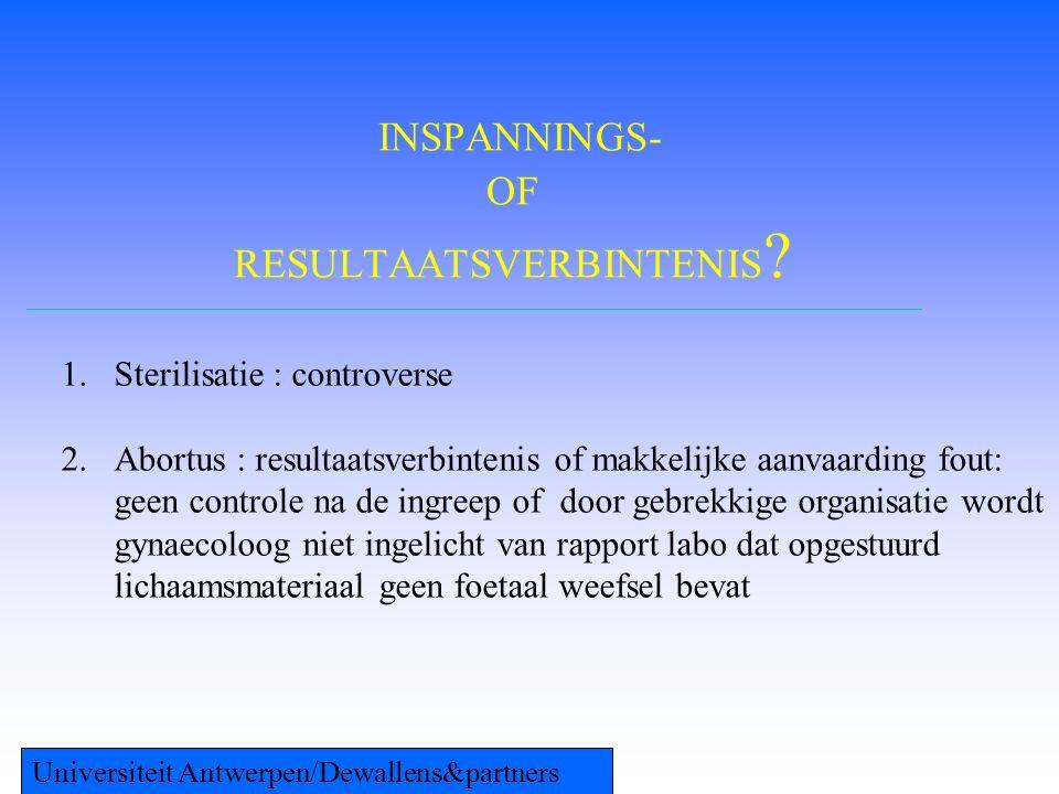CAUSAAL VERBAND 1.Conditio sine qua non-test 2.In solidum aansprakelijkheid 3.Informed consent: bewijslast Universiteit Antwerpen/Dewallens&partners