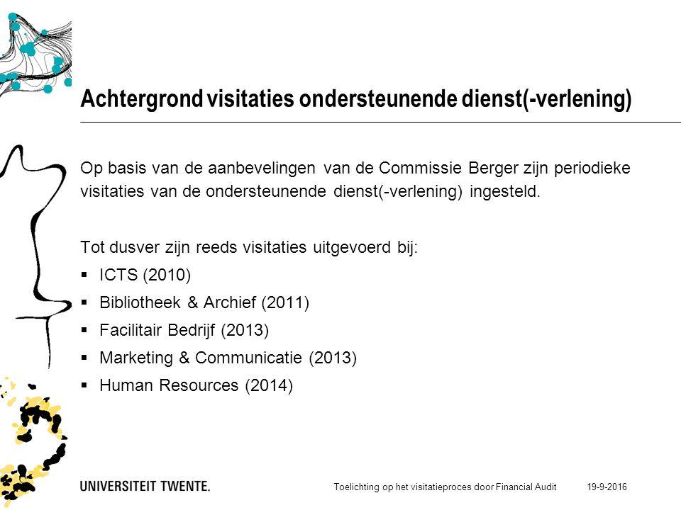 19-9-2016 Achtergrond visitaties ondersteunende dienst(-verlening) Op basis van de aanbevelingen van de Commissie Berger zijn periodieke visitaties van de ondersteunende dienst(-verlening) ingesteld.