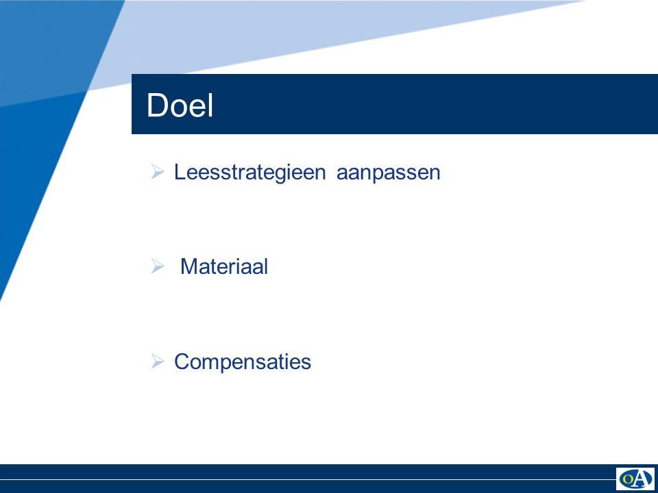  Leesstrategieen aanpassen  Materiaal  Compensaties