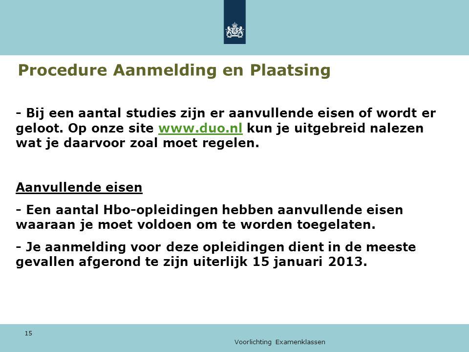 Voorlichting Examenklassen 15 Procedure Aanmelding en Plaatsing - Bij een aantal studies zijn er aanvullende eisen of wordt er geloot.