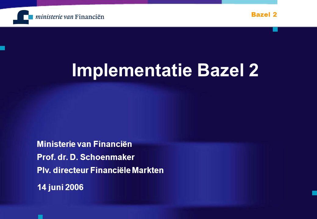 Bazel 2 14 juni 2006 Ministerie van Financiën Prof.