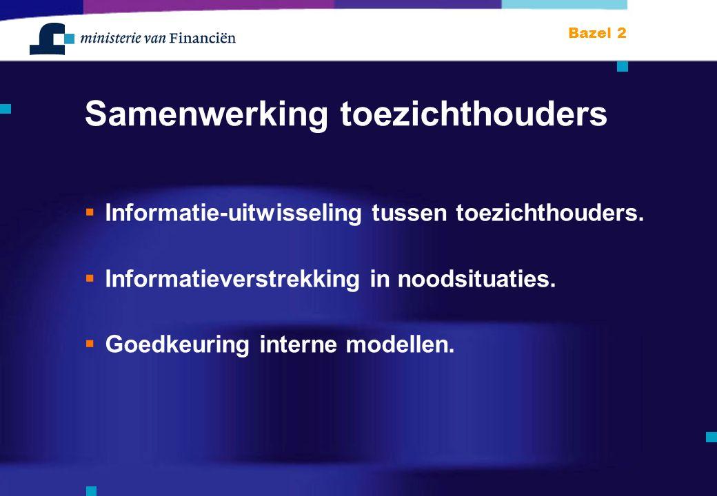 Samenwerking toezichthouders  Informatie-uitwisseling tussen toezichthouders.