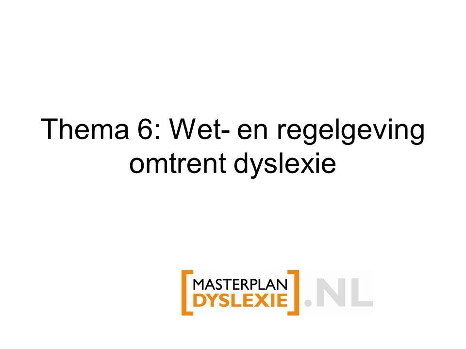 Thema 6: Wet- en regelgeving omtrent dyslexie