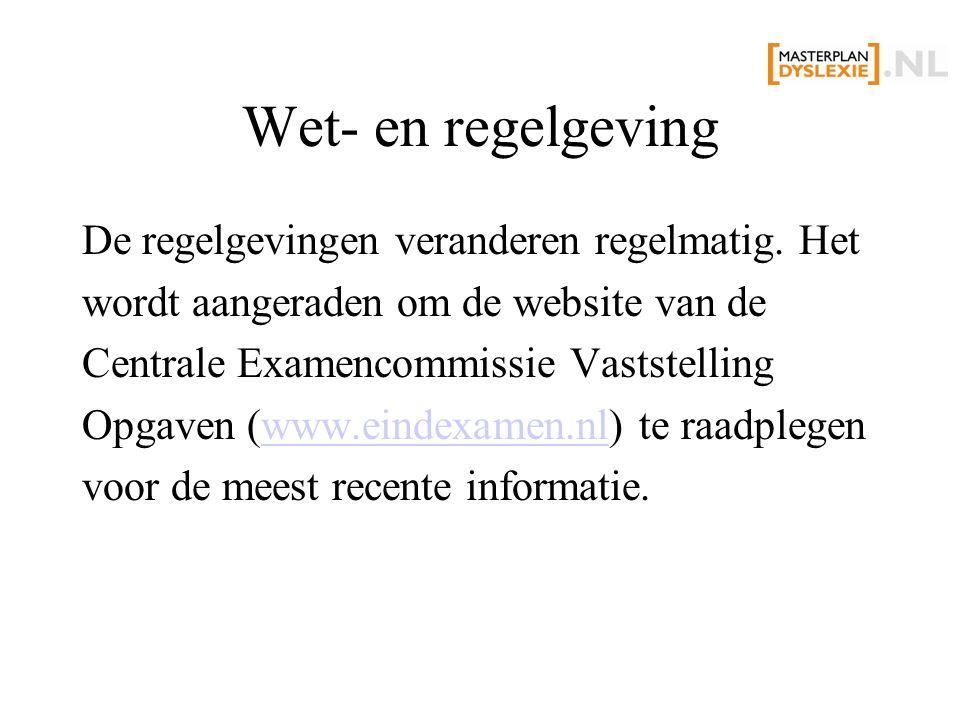 Wet- en regelgeving De regelgevingen veranderen regelmatig.