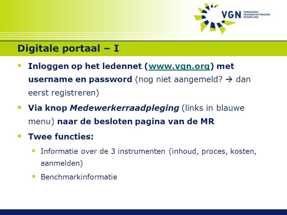 Digitale portaal – I  Inloggen op het ledennet (www.vgn.org) met username en password (nog niet aangemeld.