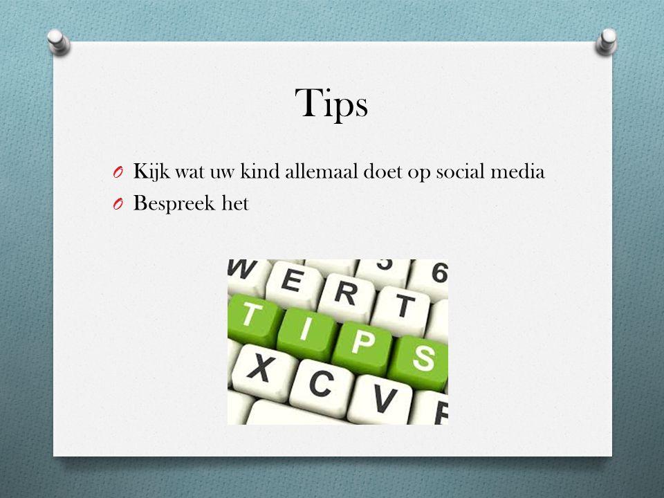 Tips O Kijk wat uw kind allemaal doet op social media O Bespreek het