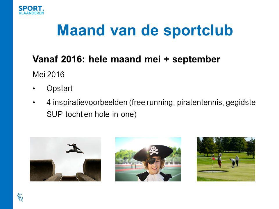 Vanaf 2016: hele maand mei + september Mei 2016 Opstart 4 inspiratievoorbeelden (free running, piratentennis, gegidste SUP-tocht en hole-in-one)