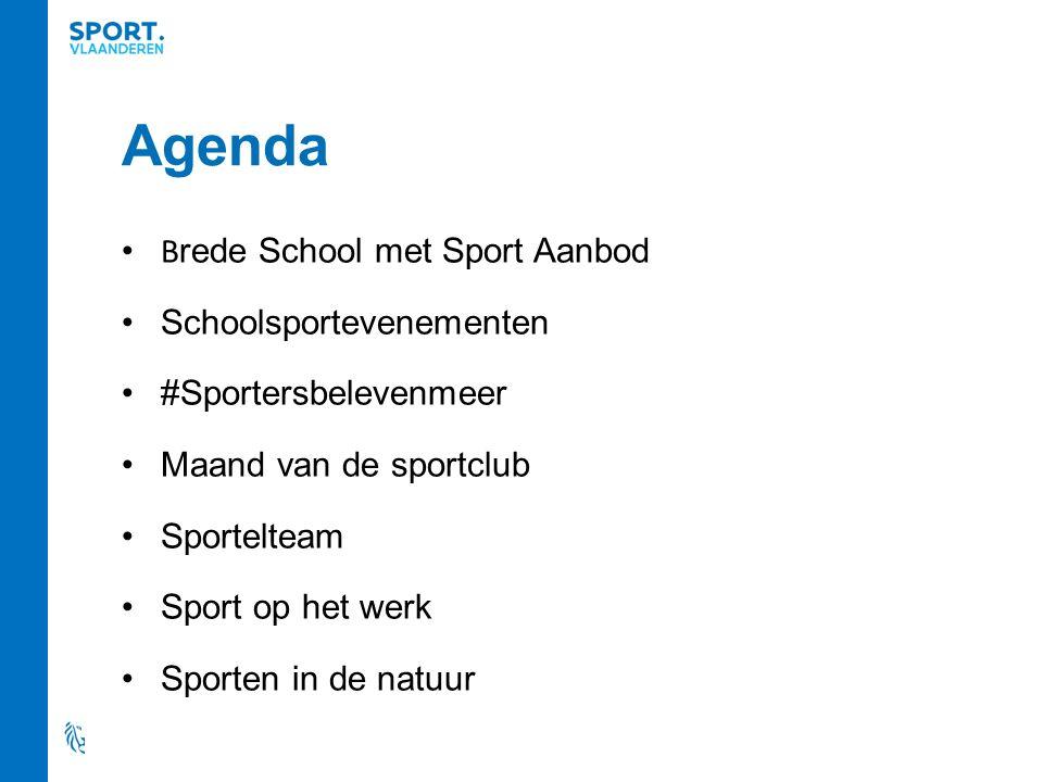 Agenda B rede School met Sport Aanbod Schoolsportevenementen #Sportersbelevenmeer Maand van de sportclub Sportelteam Sport op het werk Sporten in de natuur
