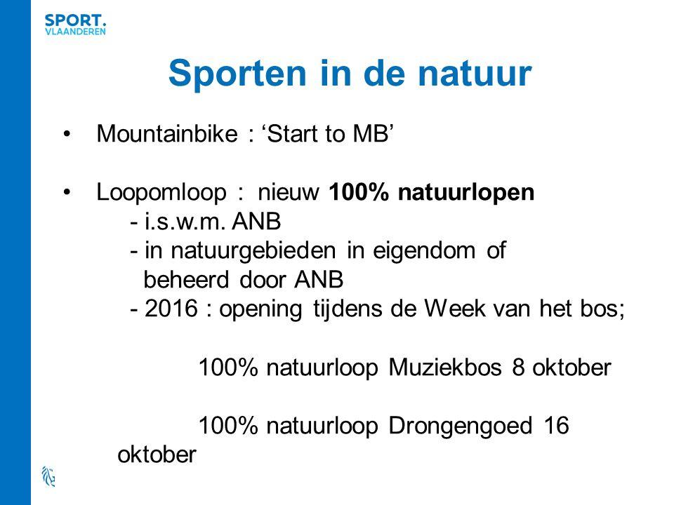 Sporten in de natuur Mountainbike : 'Start to MB' Loopomloop : nieuw 100% natuurlopen - i.s.w.m. ANB - in natuurgebieden in eigendom of beheerd door A