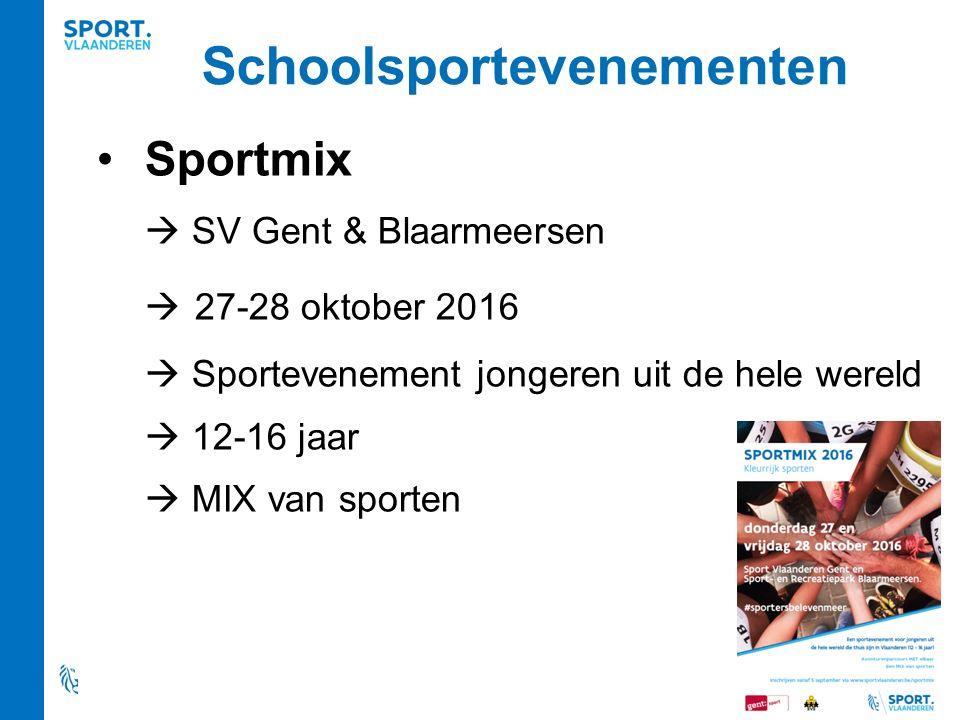 Schoolsportevenementen Sportmix  SV Gent & Blaarmeersen  27-28 oktober 2016  Sportevenement jongeren uit de hele wereld  12-16 jaar  MIX van spor