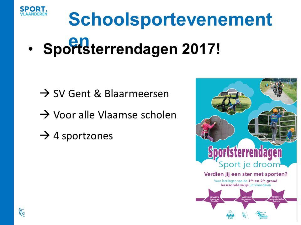 Schoolsportevenementen Sport daagt je uit: 3 de graad lager onderwijs + 1 ste graad secundair onderwijs 9 mei 2017 Sport je droom: 1 ste – 2 de graad lager onderwijs 11 & 12 mei 2017