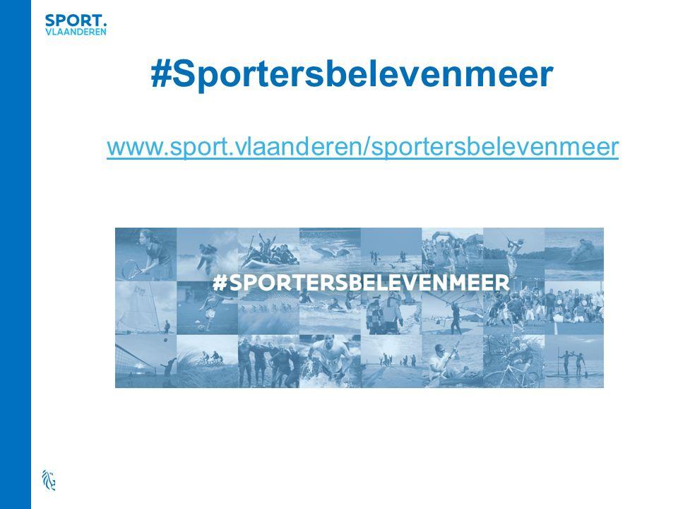 #Sportersbelevenmeer www.sport.vlaanderen/sportersbelevenmeer
