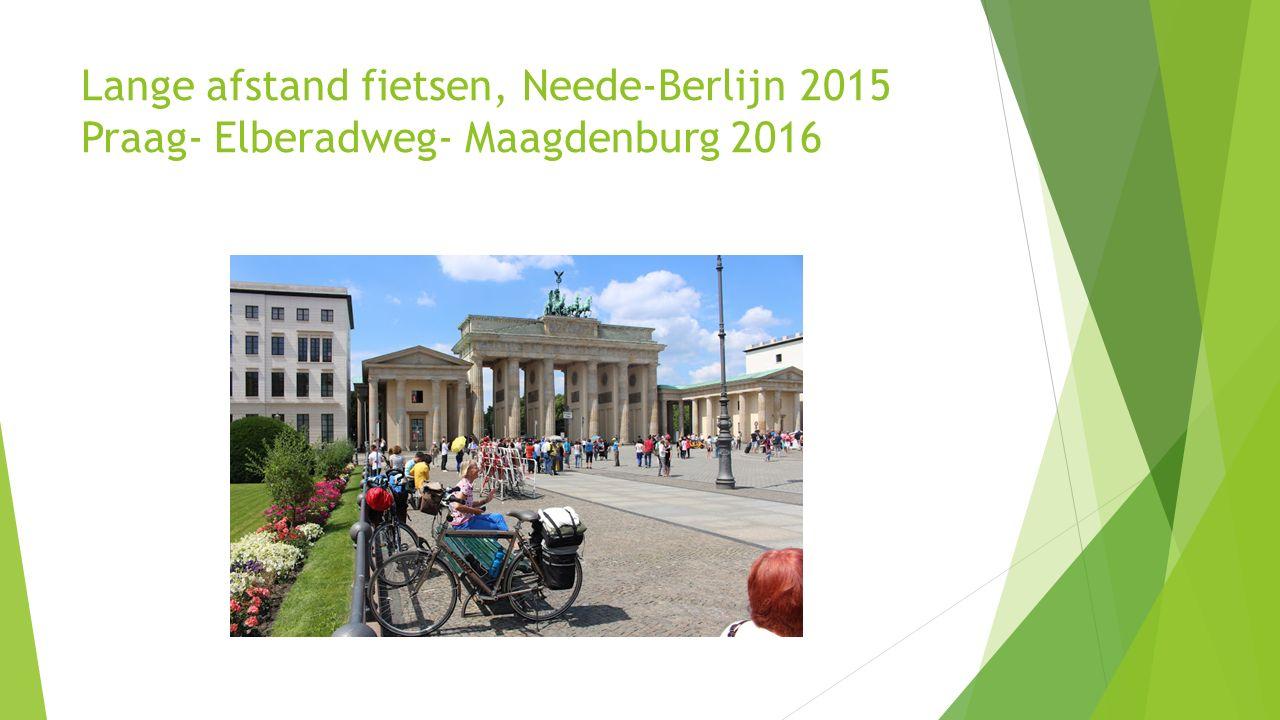 Lange afstand fietsen, Neede-Berlijn 2015 Praag- Elberadweg- Maagdenburg 2016