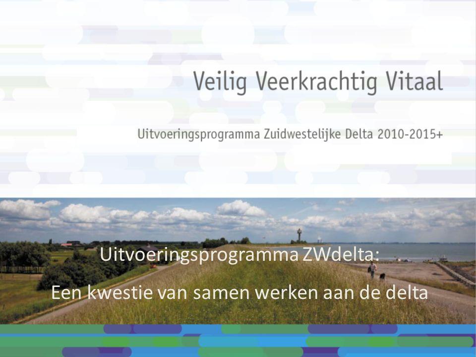 Uitvoeringsprogramma ZWdelta: Een kwestie van samen werken aan de delta