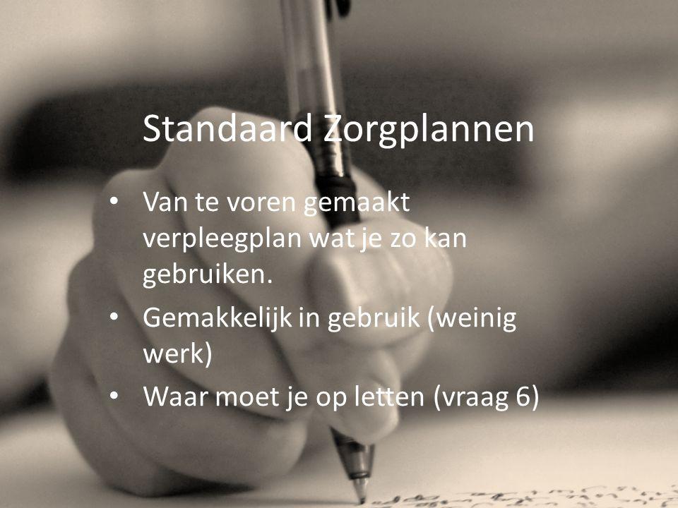 Standaard Zorgplannen Van te voren gemaakt verpleegplan wat je zo kan gebruiken.