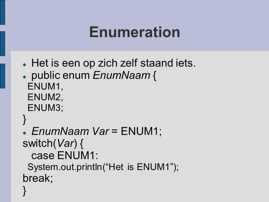 Enumeration Het is een op zich zelf staand iets.