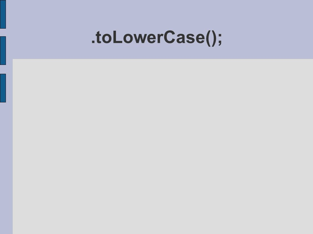 .toLowerCase();