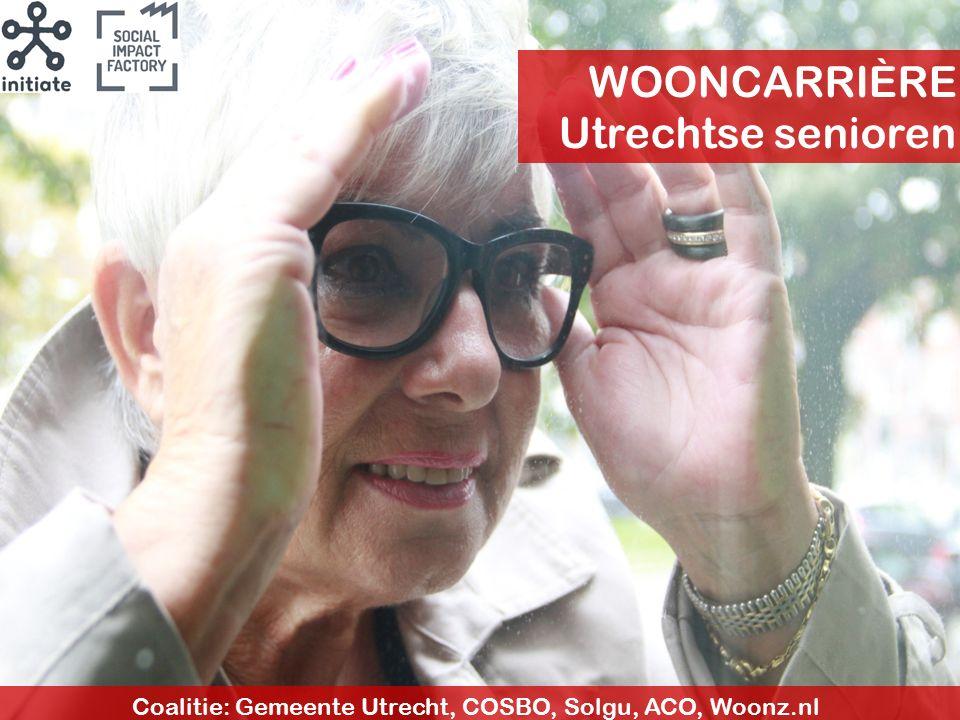 WOONCARRIÈRE Utrechtse senioren Coalitie: Gemeente Utrecht, COSBO, Solgu, ACO, Woonz.nl