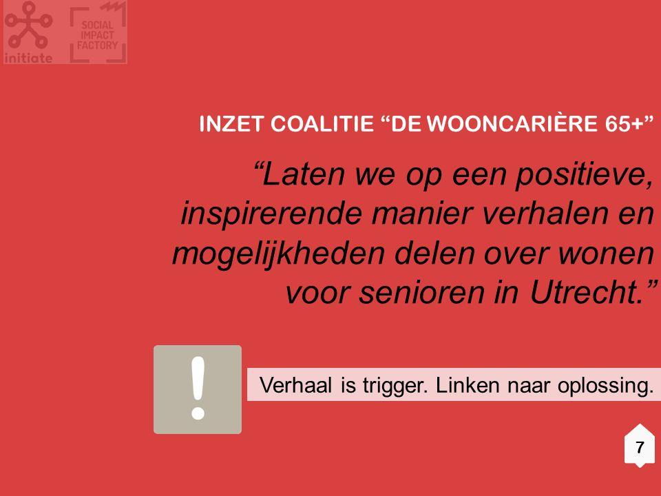 Laten we op een positieve, inspirerende manier verhalen en mogelijkheden delen over wonen voor senioren in Utrecht. Verhaal is trigger.