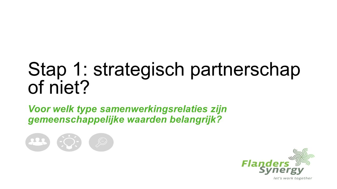 Stap 1: strategisch partnerschap of niet.