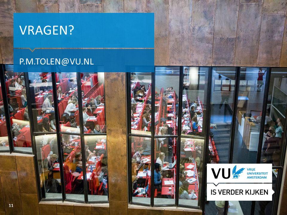 11Het begint met een idee VRAGEN P.M.TOLEN@VU.NL 11